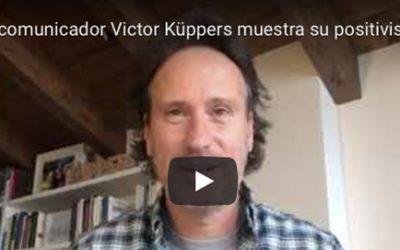 El gran comunicador Victor Küppers muestra su positivismo en estos tiempos de preocupación